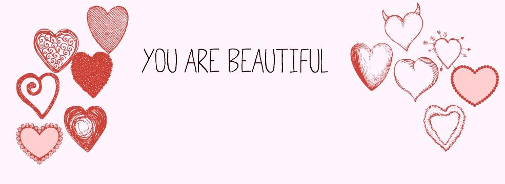 you are beautiflu